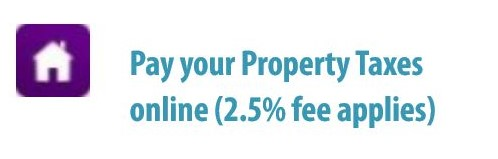 Pay your Property Taxes online (2.5% fee applies) Opens in new window
